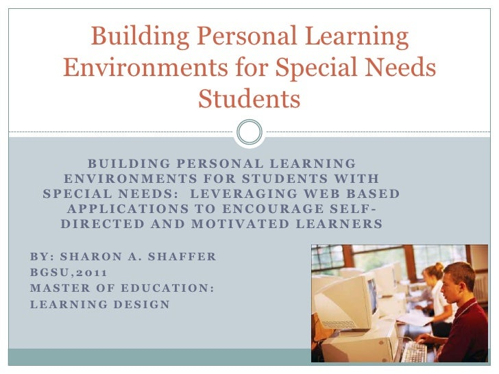 BUILDING PERSONAL LEARNING ENVIRONMENTS for STUDENTS WITH SPECIAL NEEDs:  LEVERAGING WEB BASED APPLICATIONS to ENCOURAGE S...