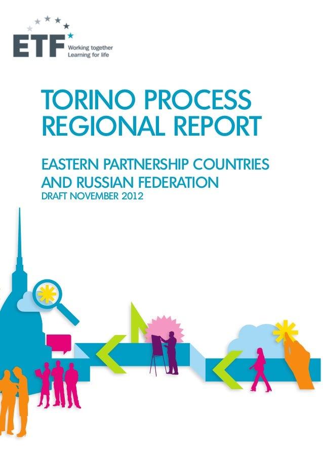 TORINO PROCESSREGIONAL REPORTEASTERN PARTNERSHIP COUNTRIESAND RUSSIAN FEDERATIONDRAFT NOVEMBER 2012