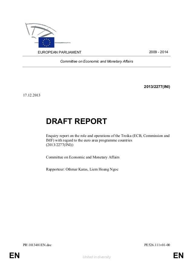 2009 - 2014  EUROPEAN PARLIAMENT Committee on Economic and Monetary Affairs  2013/2277(INI) 17.12.2013  DRAFT REPORT Enqui...