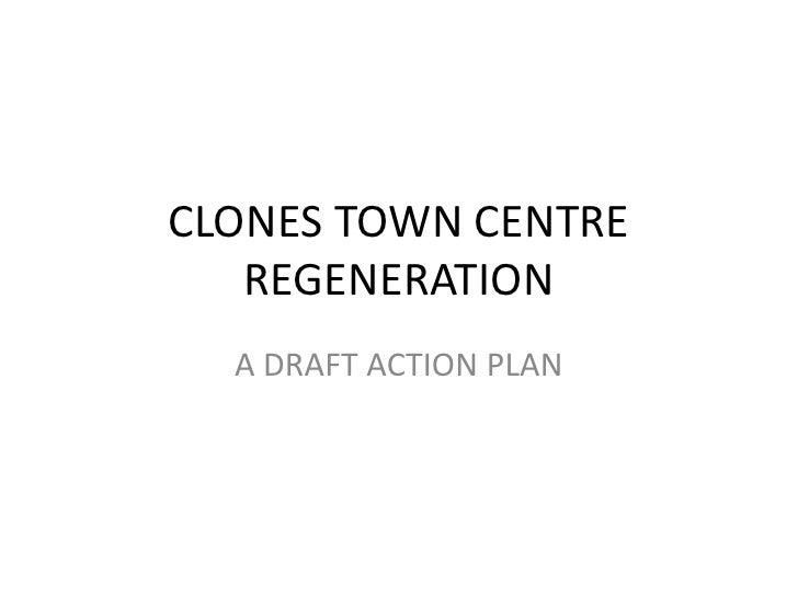 CLONES TOWN CENTRE   REGENERATION  A DRAFT ACTION PLAN