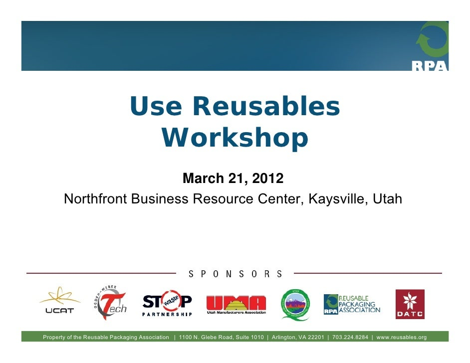 Use Reusables                                Workshop                         March 21, 2012       Northfront Business Res...
