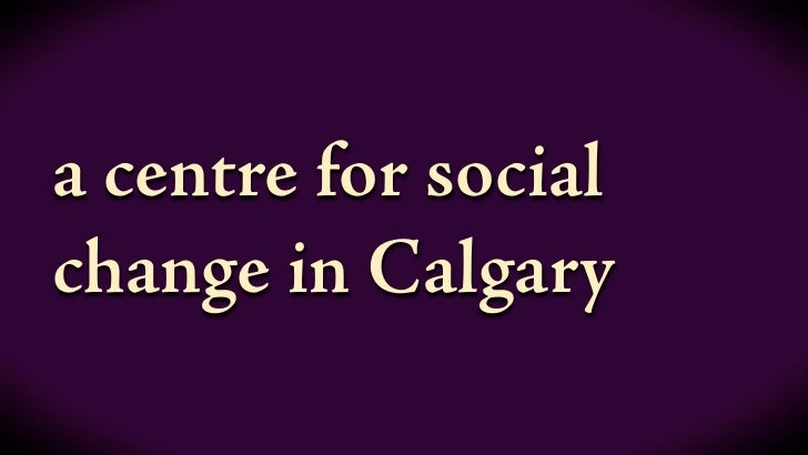 a centre for social change in Calgary