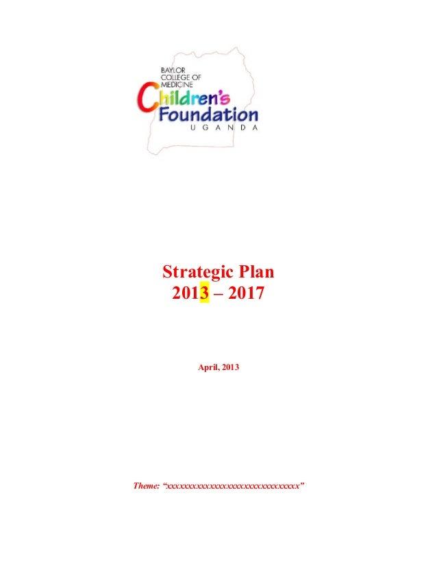 """Strategic Plan2013 – 2017April, 2013Theme: """"xxxxxxxxxxxxxxxxxxxxxxxxxxxxxxx"""""""
