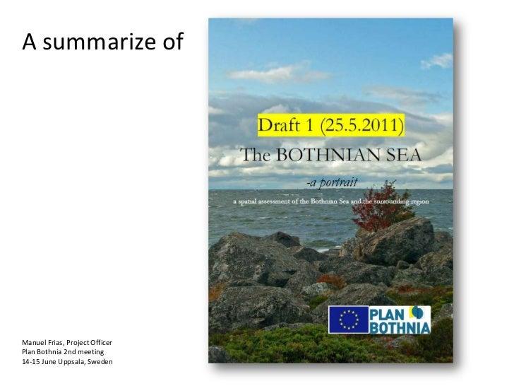 A summarize of <br />Manuel Frias, Project Officer<br />Plan Bothnia 2nd meeting<br />14-15 June Uppsala, Sweden<br />
