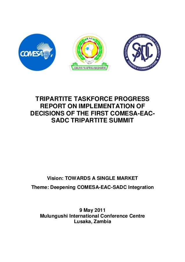 TRIPARTITE TASKFORCE PROGRESS REPORT ON IMPLEMENTATION OF DECISIONS OF THE FIRST COMESA-EAC- SADC TRIPARTITE SUMMIT Vision...