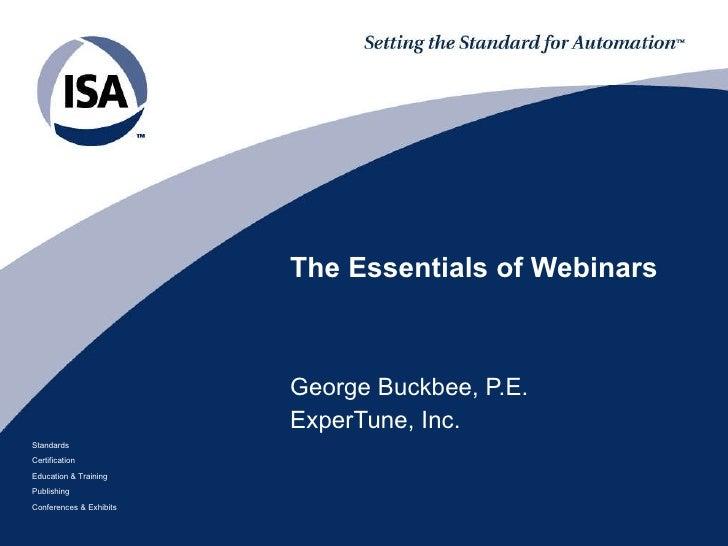 The Essentials of Webinars George Buckbee, P.E. ExperTune, Inc.