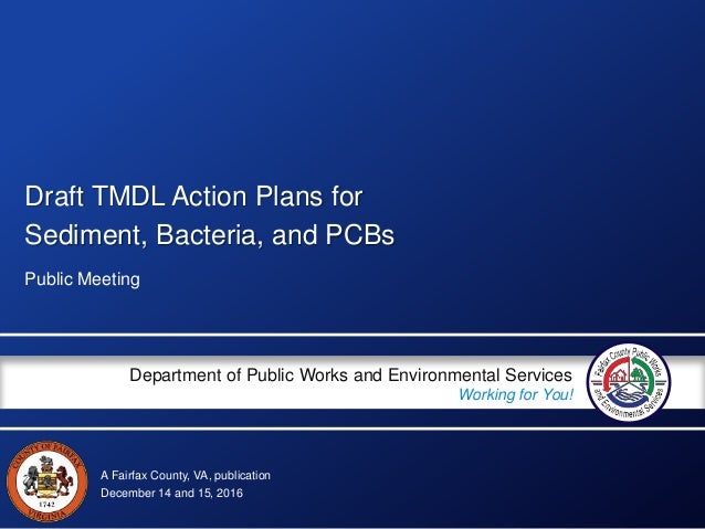 A Fairfax County, VA, publication Department of Public Works and Environmental Services Working for You! Draft TMDL Action...