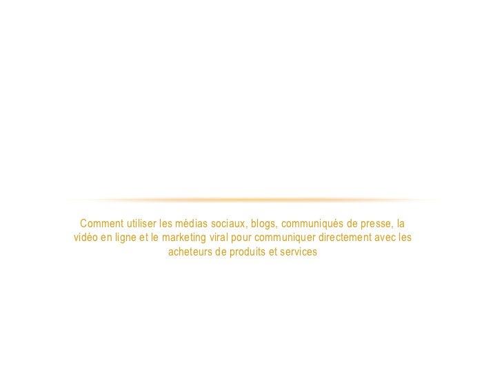 LES NOUVELLES RÈGLES DU MARKETING ET               DES RP    Comment utiliser les médias sociaux, blogs, communiqués de pr...