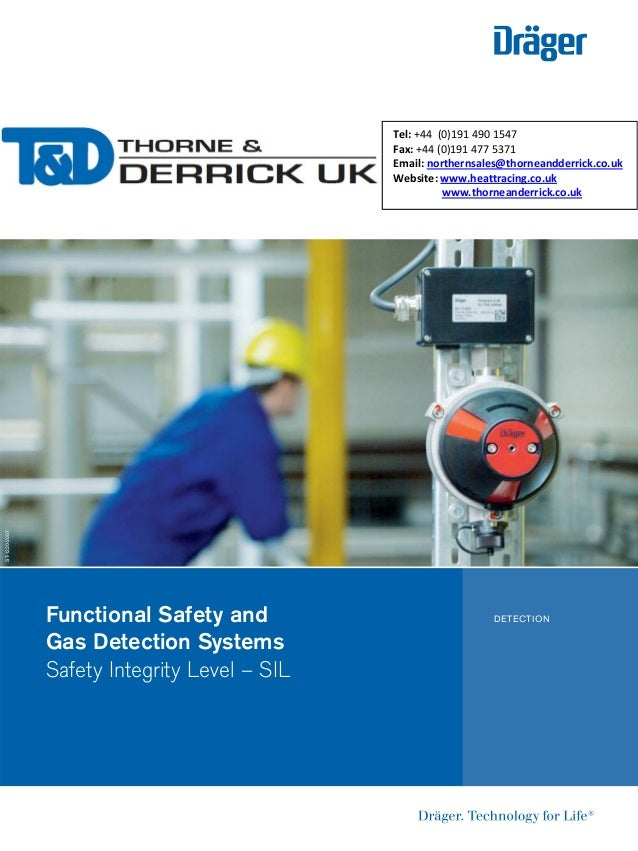Functional Safety and Gas Detection Systems Safety Integrity Level – SIL DETECTION ST-1220-2007 Tel: +44 (0)191 490 1547 F...