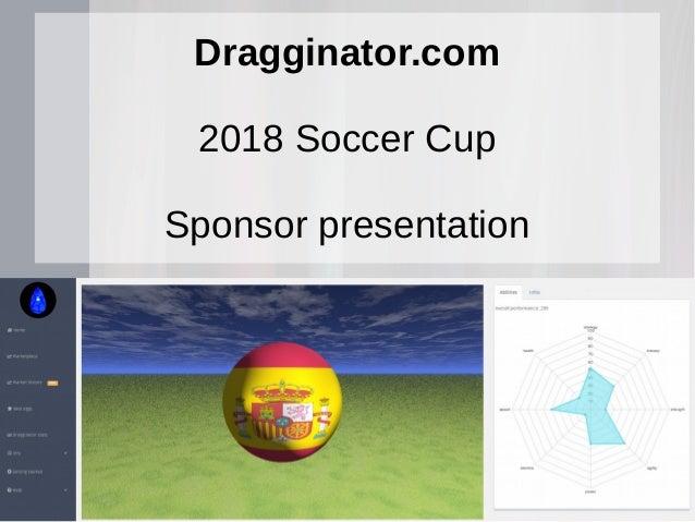 Dragginator.com 2018 Soccer Cup Sponsor presentation