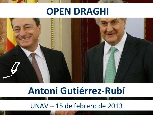 OPEN DRAGHIAntoni Gutiérrez-RubíUNAV – 15 de febrero de 2013