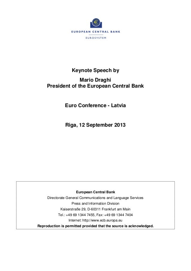 Keynote Speech by Mario Draghi President of the European Central Bank Euro Conference - Latvia Riga, 12 September 2013 Eur...