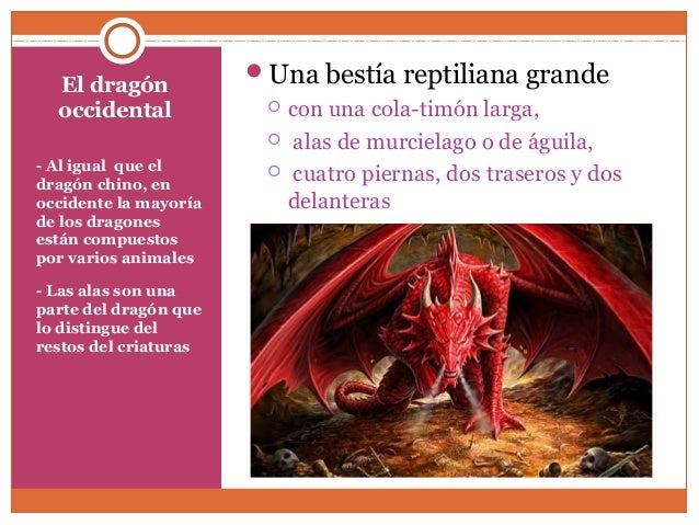 El dragón  occidental  - Al igual que el  dragón chino, en  occidente la mayoría  de los dragones  están compuestos  por v...