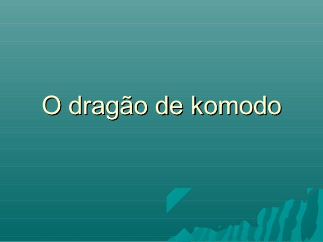 O dragão de komodo