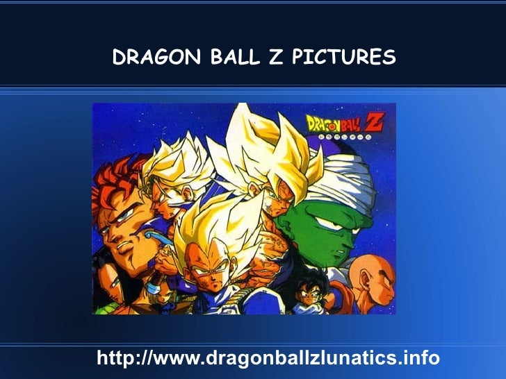 DRAGON BALL Z PICTURES http://www.dragonballzlunatics.info
