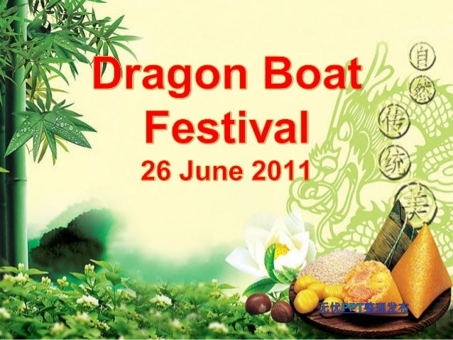 About Dragon Boat Festival Dragon Boat Festival is celebrated on the fifth day of the fifth lunar month, and together with...
