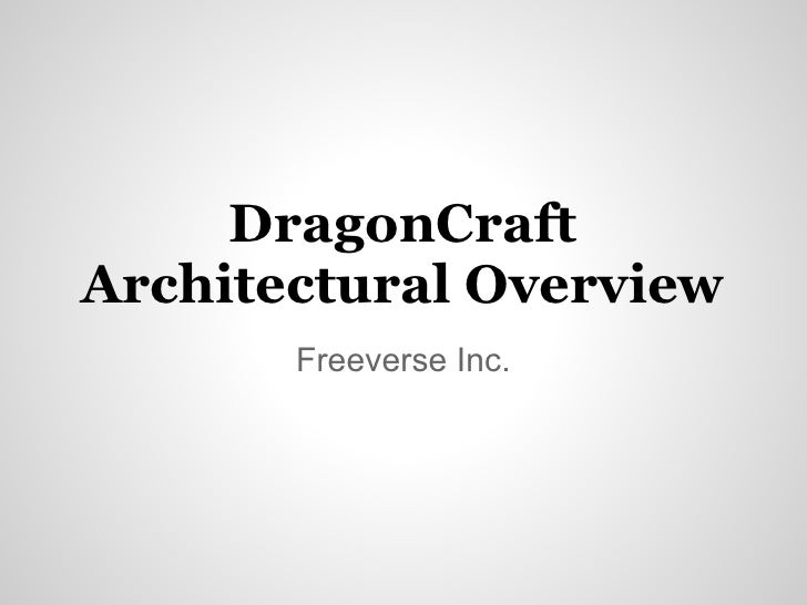 DragonCraftArchitectural Overview       Freeverse Inc.
