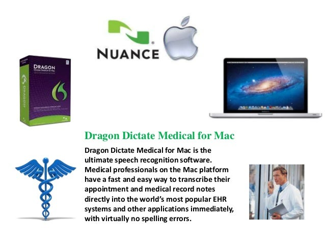 Dragon Dictate Medical for Mac Dragon Dictate Medical for Mac is the ultimate speech recognition software. Medical profess...