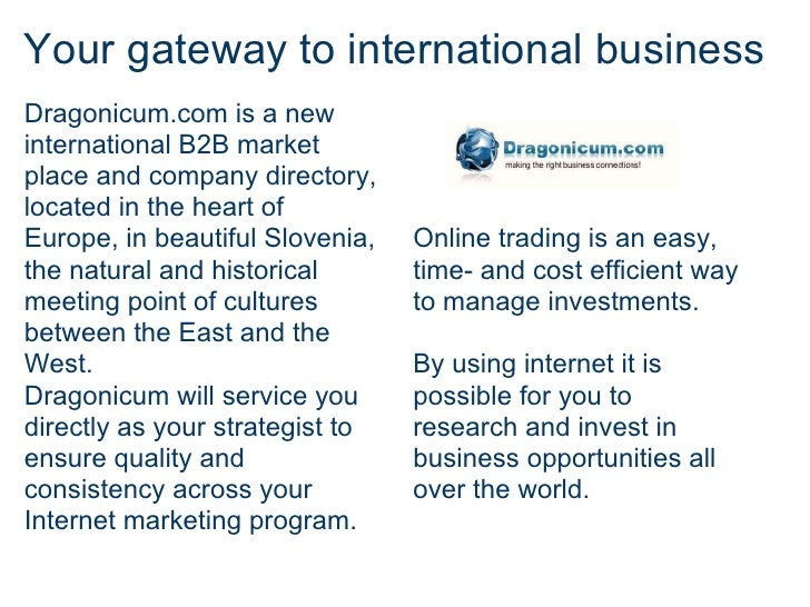 Your gateway to international business Dragonicum.com is a new international B2B market place and company directory, locat...