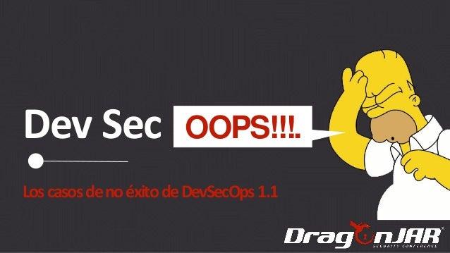 Dev Sec LoscasosdenoéxitodeDevSecOps 1.1 OOPS!!!.