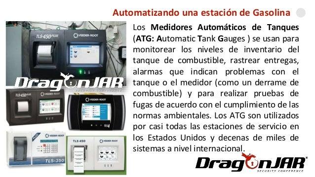 Automatizando una GasolineraAutomatizando una estación de Gasolina Los Medidores Automáticos de Tanques (ATG: Automatic Ta...