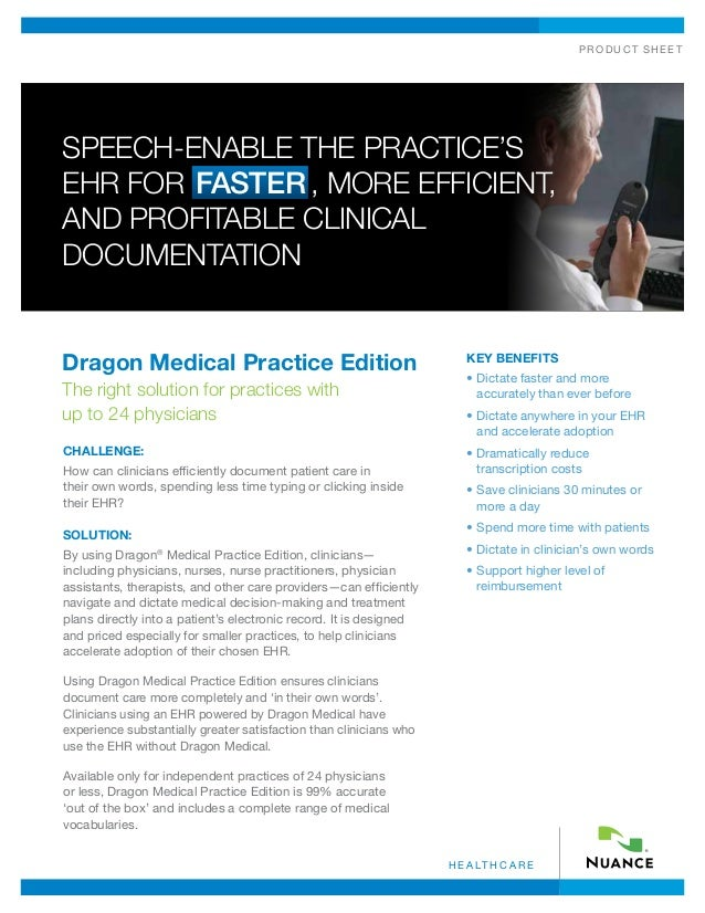 product shee th e a lt h c a r eDragon Medical Practice EditionThe right solution for practices withup to 24 physiciansCHA...