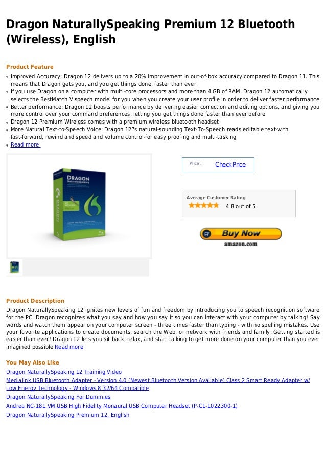 Dragon NaturallySpeaking Premium 12 Bluetooth(Wireless), EnglishProduct Featureq   Improved Accuracy: Dragon 12 delivers u...