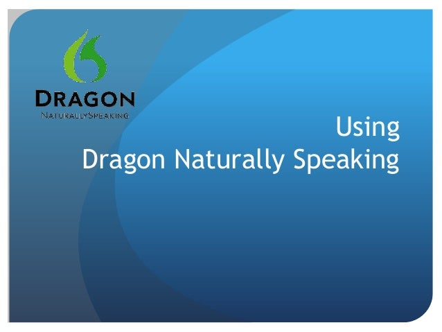 UsingDragon Naturally Speaking