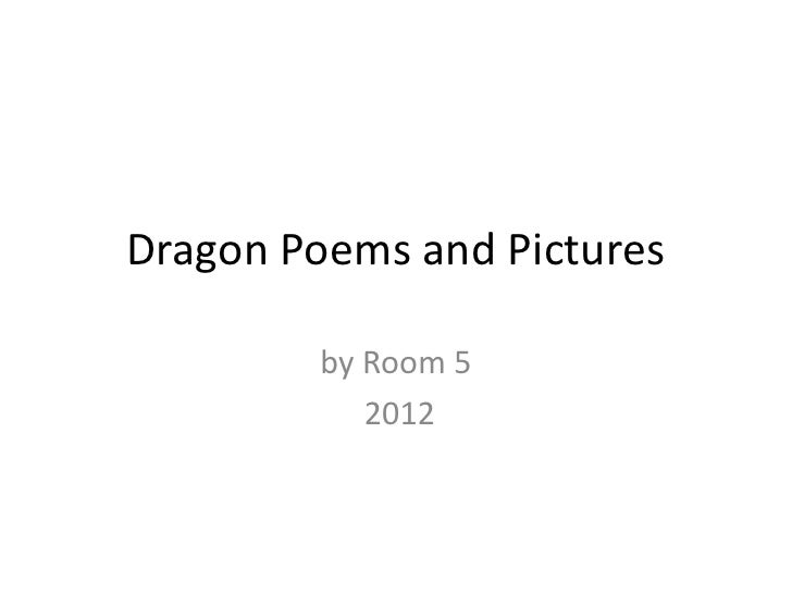 Dragon Poems and Pictures        by Room 5           2012