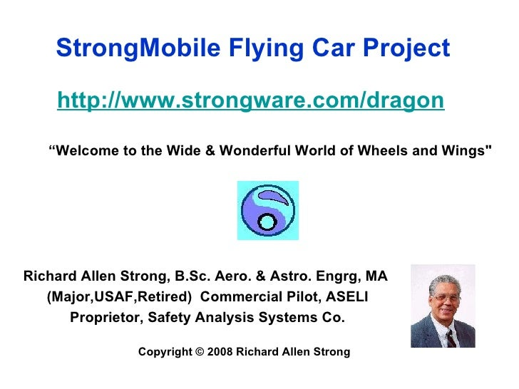 "StrongMobile Flying Car Project<br />http://www.strongware.com/dragon<br />""Welcome to the Wide & Wonderful World of Wheel..."