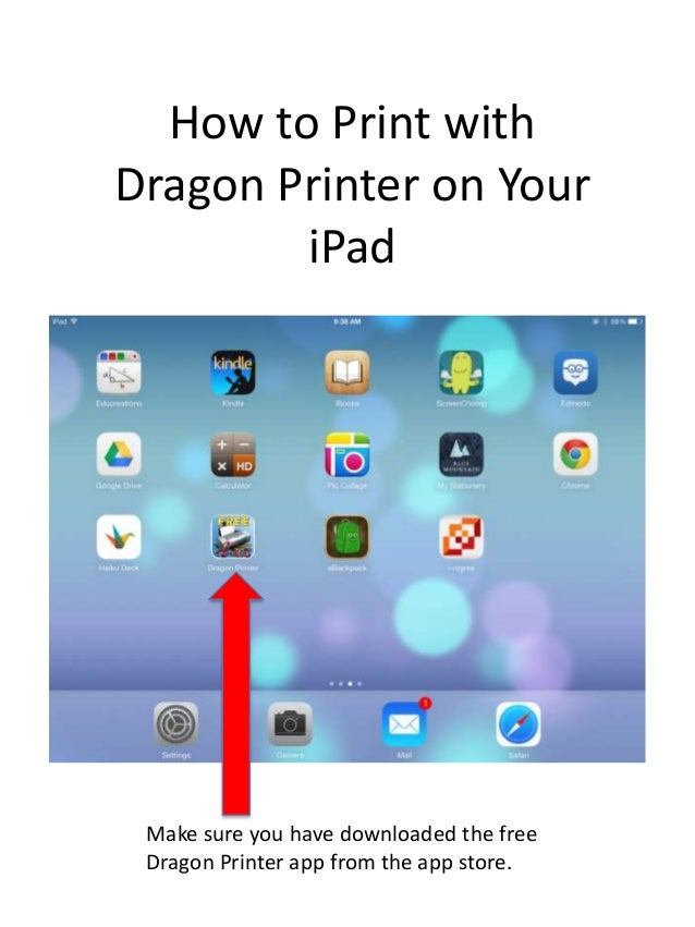 How to Print with Dragon Printer on Your iPad  Make sure you have downloaded the free Dragon Printer app from the app stor...