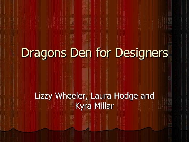 Dragons Den for Designers Lizzy Wheeler, Laura Hodge and Kyra Millar