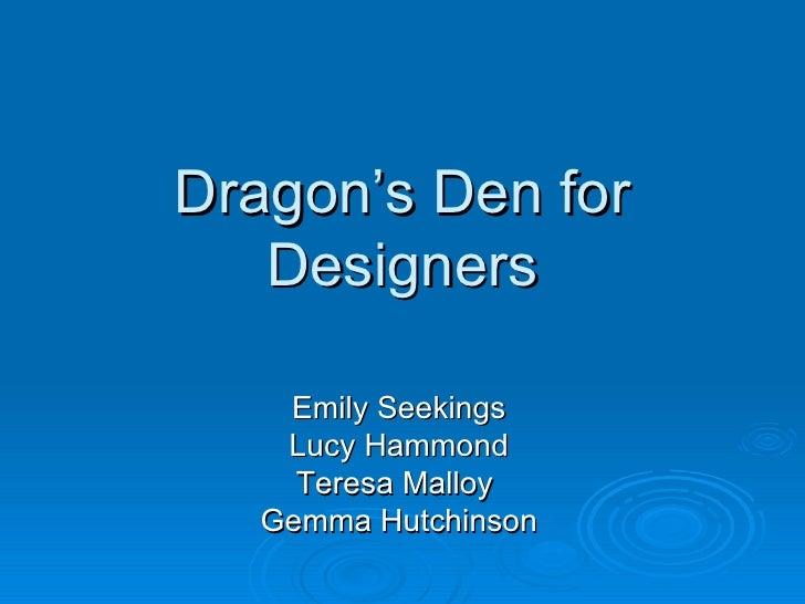 Dragon's Den for Designers Emily Seekings Lucy Hammond Teresa Malloy  Gemma Hutchinson