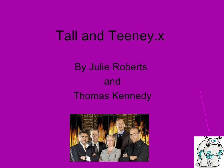 Tall and Teeney.x By Julie Roberts and Thomas Kennedy