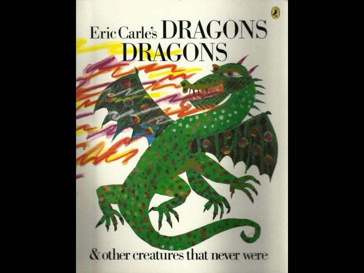 Dragons dragons, by Eric Carle