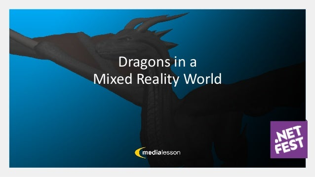 Dragons in a Mixed Reality World
