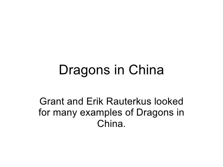 Dragons in China Grant and Erik Rauterkus looked for many examples of Dragons in China.