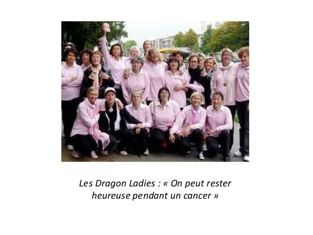 Les Dragon Ladies : « On peut rester heureuse pendant un cancer »