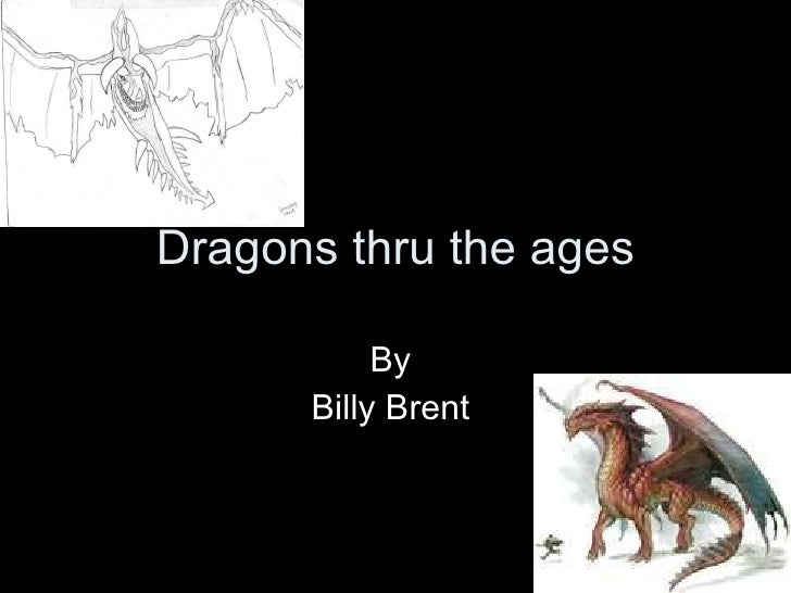 Dragons thru the ages By  Billy Brent