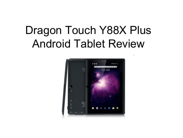 Dragon Touch Y88x Plus Android Tablet Review