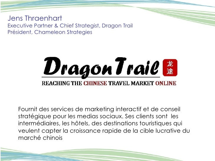 Jens Thraenhart Executive Partner & Chief Strategist, Dragon Trail Président, Chameleon Strategies   Fournit des services ...