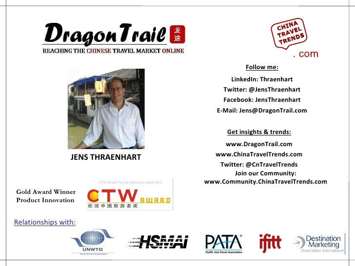 JENS THRAENHART Get insights & trends: www.DragonTrail.com www.ChinaTravelTrends.com Twitter: @CnTravelTrends Join our Com...