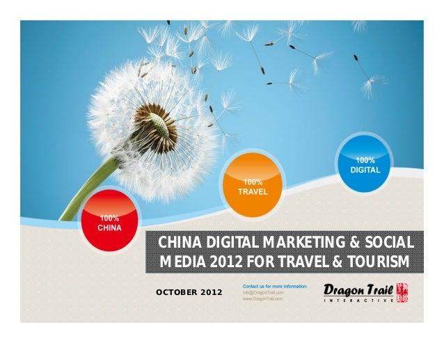 CHINA DIGITAL MARKETING & SOCIALMEDIA 2012 FOR TRAVEL & TOURISMOCTOBER 2012