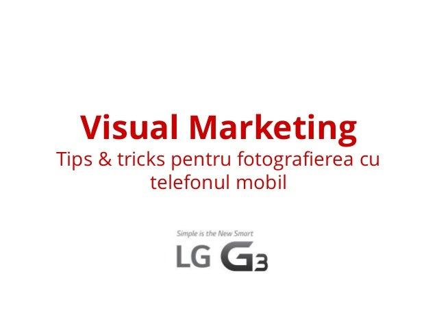 Visual Marketing Tips & tricks pentru fotografierea cu telefonul mobil