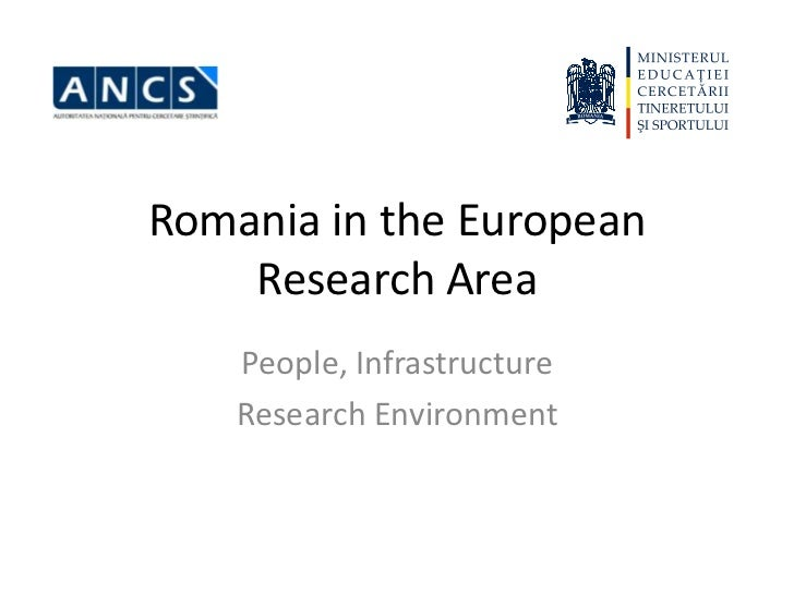 Romania in the European    Research Area    People, Infrastructure    Research Environment