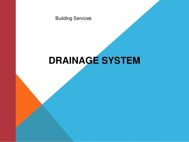 Building Services  DRAINAGE SYSTEM
