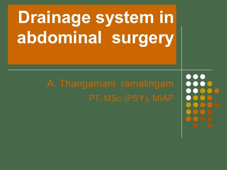 Drainage system in abdominal surgery for House drainage system ppt