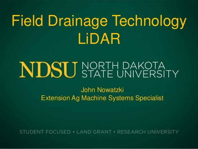 Field Drainage TechnologyLiDARJohn NowatzkiExtension Ag Machine Systems Specialist