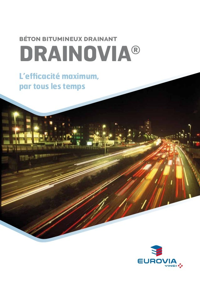 Béton bitumineux drainant  DRAINOVIA L'efficacité maximum, par tous les temps  ®