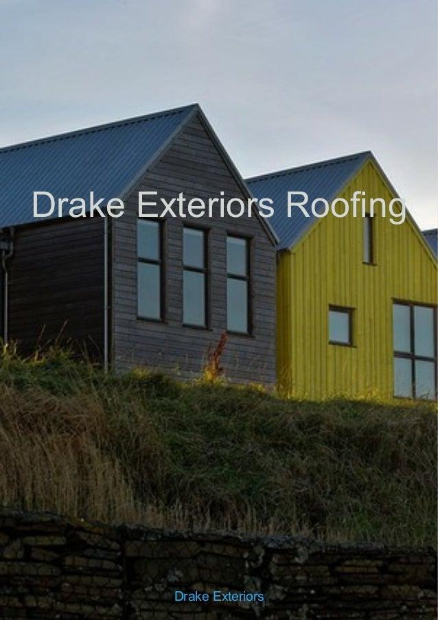 Drake Exteriors Roofing Drake Exteriors